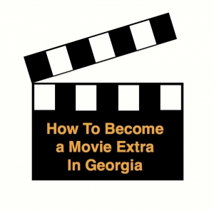 So, You Want To Be in a Georgia-Filmed Movie